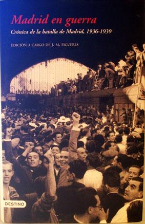 Madrid En Guerra (Cronica De La Batalla: Ed. Josep María