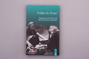 Bild des Verkäufers für TREIBGUT DES KRIEGES - ZEUGNISSE VON FLUCHT UND VERTREIBUNG DER DEUTSCHEN. zum Verkauf von INFINIBU Das Buchuniversum