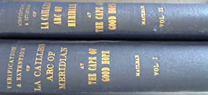 Verification and Extension of La Caille's Arc of Meridian at The Cape of Good Hope - 2 Volumes