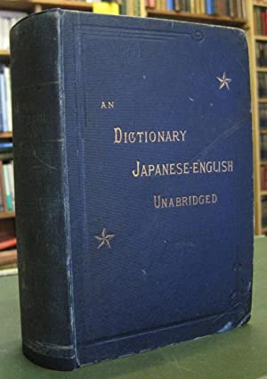 An Unabridged Japanese-English Dictionary - With Copious: Brinkley, Capt. F.,