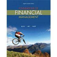 Foundations of Financial Management, 8th Canadian Edition: Block, Stanley; Hirt,
