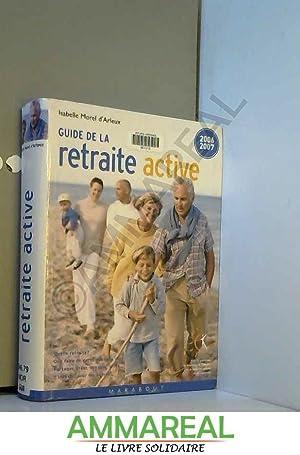 Le guide de la retraite active: Isabelle Morel d'Arleux