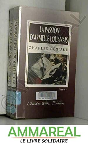 La passion d'Armelle Louanais.: GENIAUX Charles