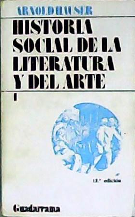 Historia social de la literatura y el: HAUSER, Arnold.-