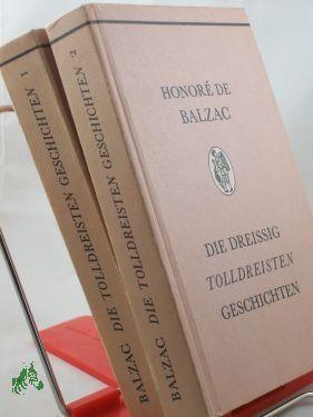 Die dreissig tolldreisten Geschichten : genannt contes: Balzac, Honoré de