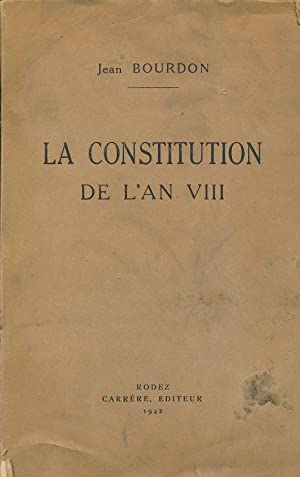 La Constitution de l'an VIII: BOURDON Jean