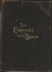 The Conflicy with Spain: A History of: Henry F. Keenan