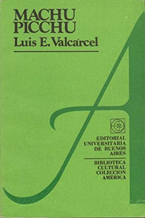MACHU PICCHU: LUIS E. VALCARCEL