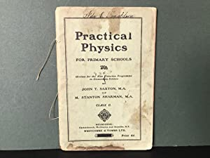 Practical Physics for Primary Schools: Arranged to: Saxton, John T.