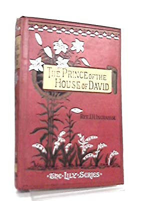 The Prince of the House of David,: J. H. Ingraham