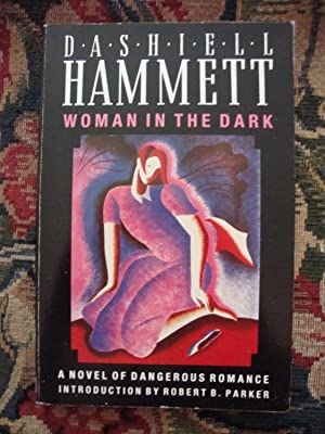 Woman in the Dark: a Novel of: Dashiell Hammett