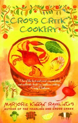 Cross Creek Cookery (Paperback or Softback): Rawlings, Marjorie Kinnan