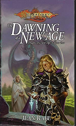 THE DAWNING OF A NEW AGE; Dragons of a New Age Vol. One (Dragonlance)