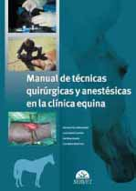 Seller image for Manual de técnicas quirúrgicas y anestésicas en la clínica equina for sale by Vuestros Libros