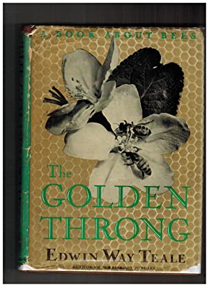 THE GOLDEN THRONG: A BOOK ABOUT BEES: Teale, Edwin Way