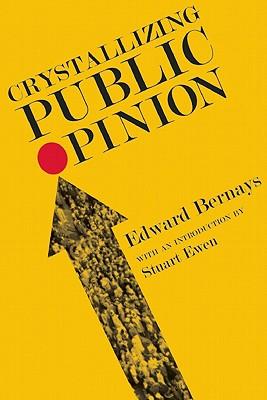 Crystallizing Public Opinion (Paperback or Softback): Bernays, Edward L.