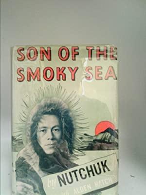 Son of the Smoky Sea, Signed By: Nutchuk with Alden