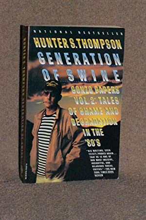 Generation of Swine; Gonzo Papers Vol. 2: Tales of Shame and Degradation in the '80's