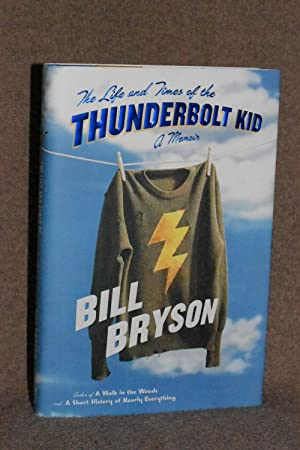 The Life and Times of the Thunderbolt Kid; A Memoir