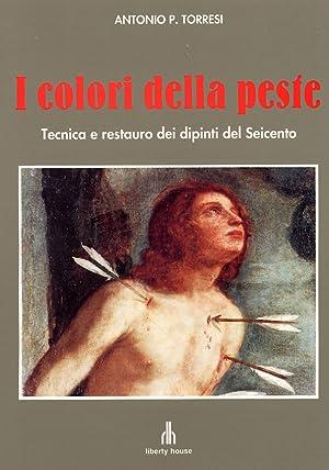I colori della peste. Tecnica e restauro: Antonio P Torresi