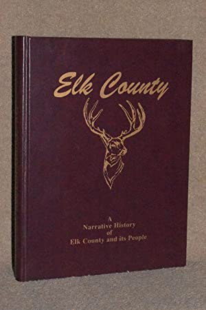 Elk County; A Narrative History of Elk County and Its People
