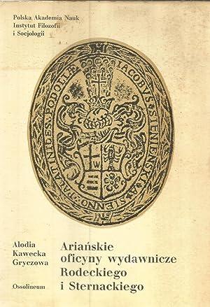 Arianskie oficyny wydawnicze Rodeckiego i Sternackiego /Les: Kawecka-Gryczowa, Alodia