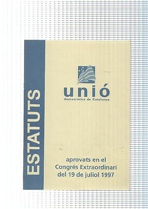 Estatuts Unio democratica de Catalunya, aprovats en: varios