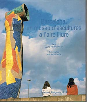 Seller image for Barcelona, un museu d'escultures a l'aire lliure. for sale by Libreria da Vinci