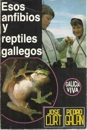 Esos anfibios y reptiles gallegos: Curt Martínez, José/