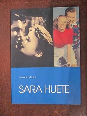 SARA HUETE. Femenino Plural: SARA HUETE