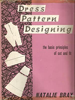 Dress Pattern Designing. The Basic Principles of Cut and Fit.
