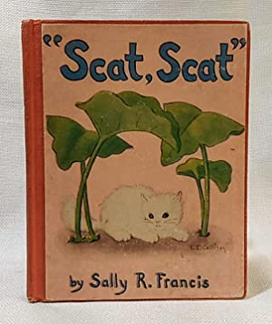 """""""Scat, Scat"""" [Scat, Scat First Edition]: Francis, Sally R."""