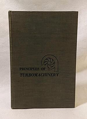 Principles of Turbomachinery: Shepherd, Dennis G.