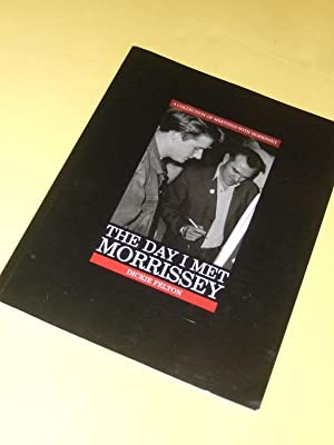 The Day I Met Morrissey -by Dickie Felton -a Signed Copy ( Steven Patrick Morrissey [ MOZ ] / The...