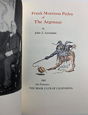 Frank Morrison Pixley of The Argonaut.: LEVINSOHN, JOHN L.
