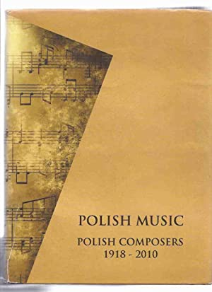 POLISH MUSIC: Polish Composers 1918 - 2010 (includes Essays and Biographies )( Dictionary / Encyc...