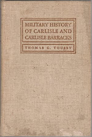 Military History of Carlisle and Carlisle Barracks