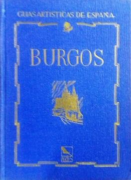 GUIA ARTISTICA DE ESPAÑA. BURGOS: GUDIOL RICART, JOSE