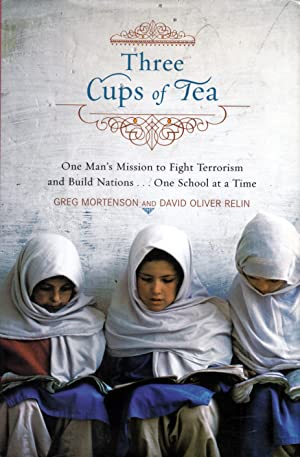 Three Cups of Tea: One Man's Mission to Promote Peace.One School at a Time