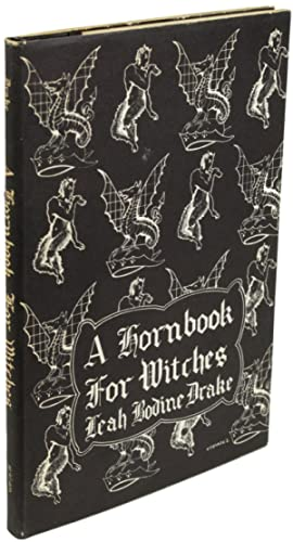 A HORNBOOK FOR WITCHES: POEMS OF FANTASY: Drake, Leah Bodine