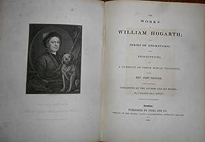 The Works of William Hogarth in a: Hogarth, William; Trusler,