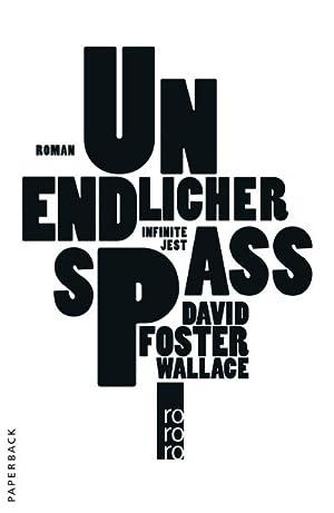 Unendlicher Spaß : Roman: David Foster Wallace