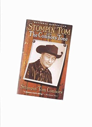 Stompin' Tom Connors: The Connors Tone -a Signed Copy ( Biography / Autobiography ) ( Stomping )