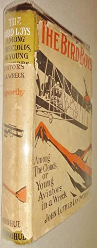 The Bird Boys Among the Clouds, Or, Young Aviators in a Wreck; (#3 in the Bird Boys Series)