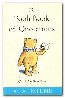The Pooh Book of Quotations In Which: Milne, A. A.