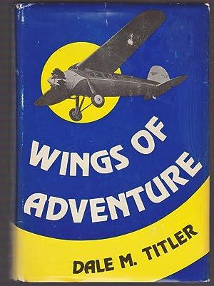 Wings of Adventure,: Dale Milton Titler