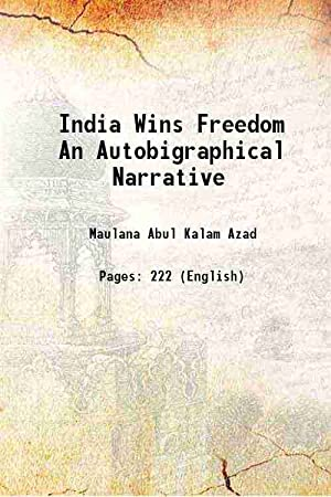 India Wins Freedom An Autobigraphical Narrative (1930)[SOFTCOVER]: Maulana Abul Kalam