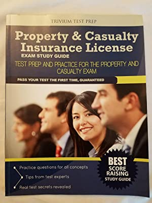 Property & Casualty Insurance License Exam Study Guide: Test Prep and Practice for the Property a...