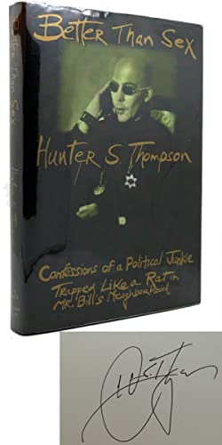 BETTER THAN SEX SIGNED 1st : Confessions: Hunter S. Thompson