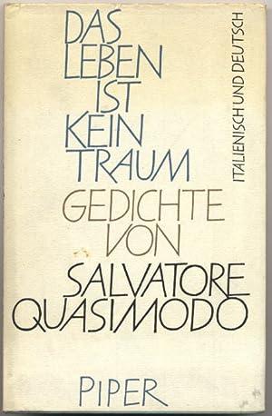 Das Leben ist kein Traum. Ausgewählte Gedichte.: Quasimodo, Salvatore: